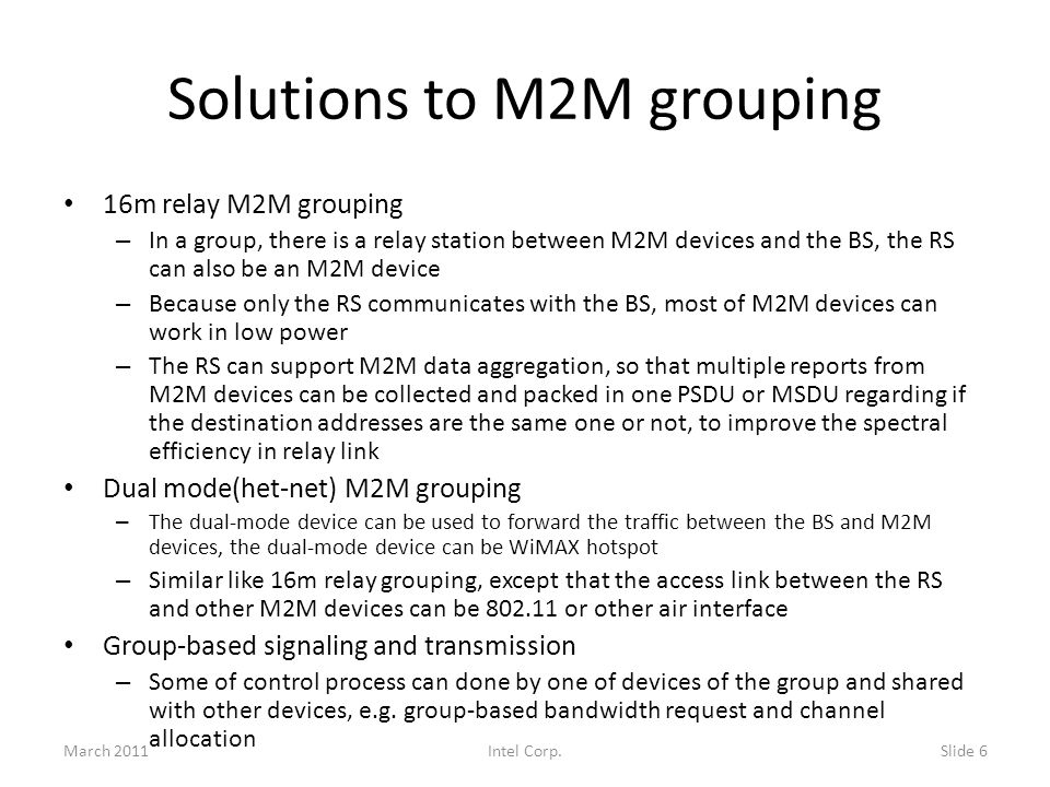 16m Relay M2M Grouping M2M relay station is the relay station with M2M enhancements, e.g.