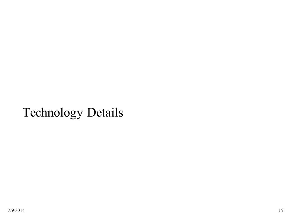 152/9/2014 Technology Details