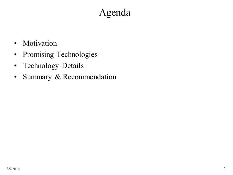32/9/2014 Agenda Motivation Promising Technologies Technology Details Summary & Recommendation
