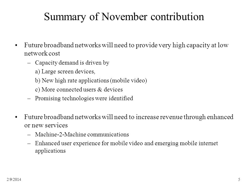 52/9/2014 Summary of November contribution Future broadband networks will need to provide very high capacity at low network cost –Capacity demand is d