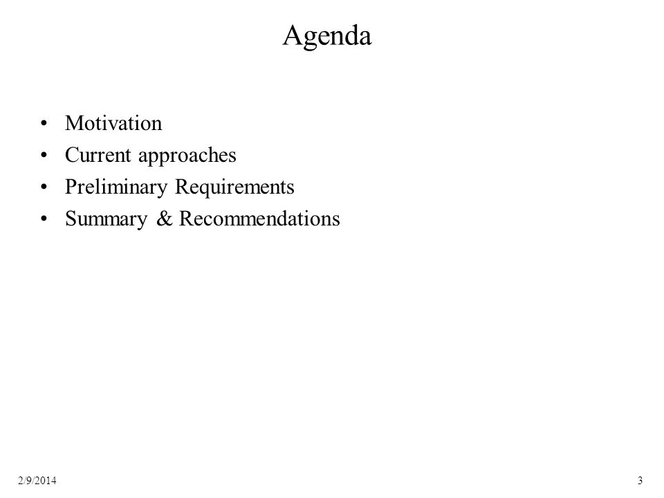 32/9/2014 Agenda Motivation Current approaches Preliminary Requirements Summary & Recommendations