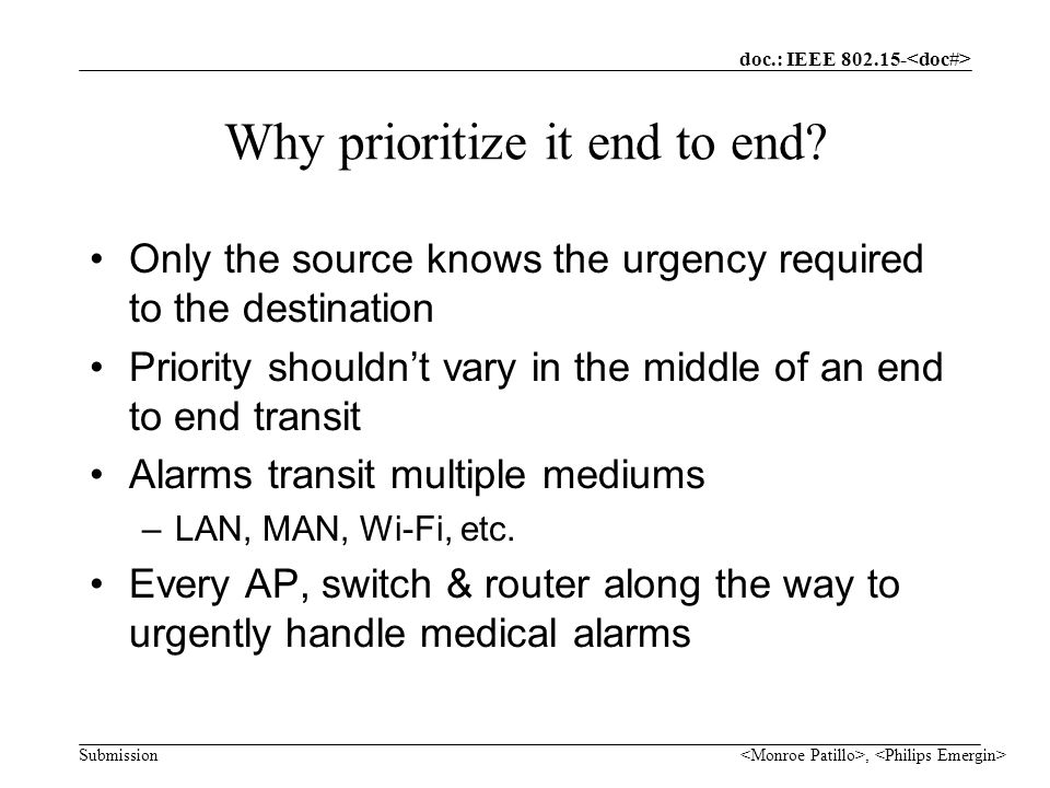 doc.: IEEE Submission, Why prioritize it end to end.