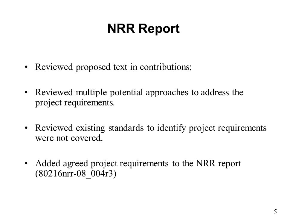 NRR Report Reviewed proposed text in contributions; Reviewed multiple potential approaches to address the project requirements. Reviewed existing stan