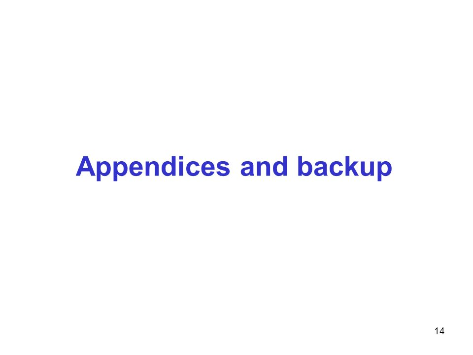 14 Appendices and backup