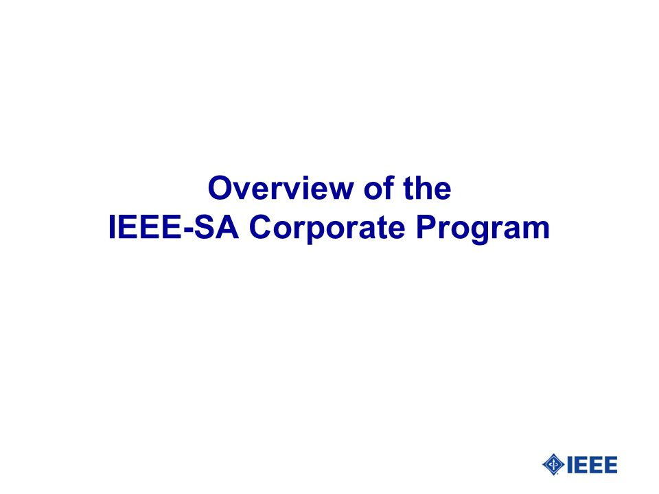 Overview of the IEEE-SA Corporate Program