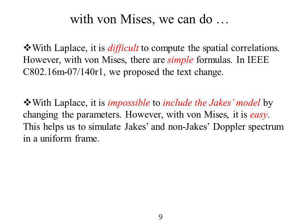 9 with von Mises, we can do … With Laplace, it is difficult to compute the spatial correlations.