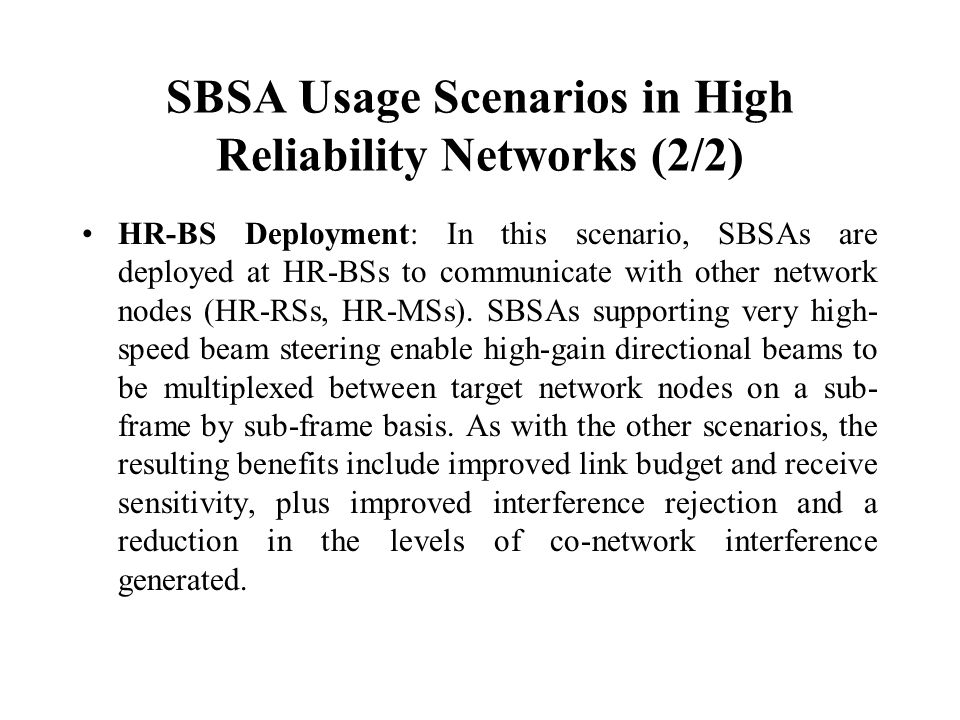 SBSA Usage Scenarios in High Reliability Networks (2/2) HR-BS Deployment: In this scenario, SBSAs are deployed at HR-BSs to communicate with other network nodes (HR-RSs, HR-MSs).