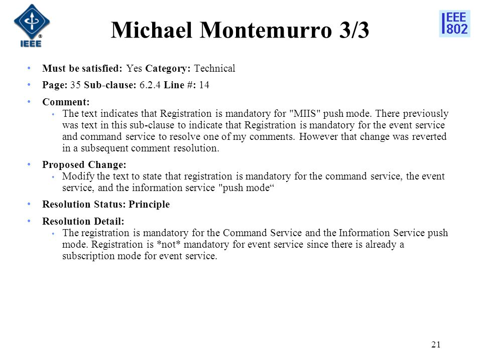 21 Michael Montemurro 3/3 Must be satisfied: Yes Category: Technical Page: 35 Sub-clause: 6.2.4 Line #: 14 Comment: The text indicates that Registrati