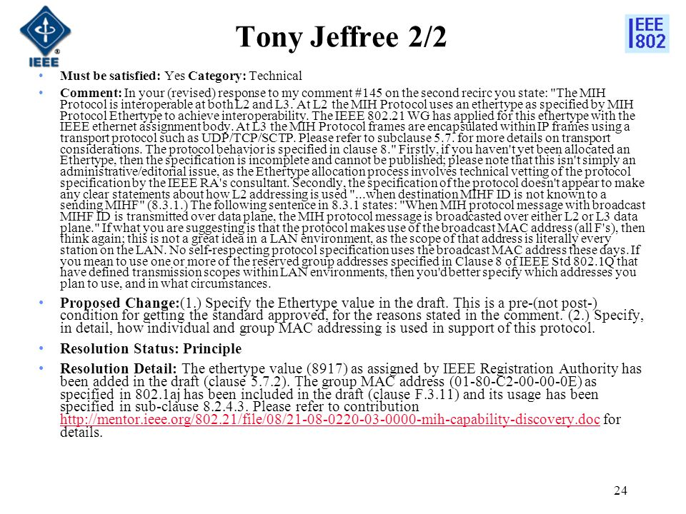24 Tony Jeffree 2/2 Must be satisfied: Yes Category: Technical Comment: In your (revised) response to my comment #145 on the second recirc you state: