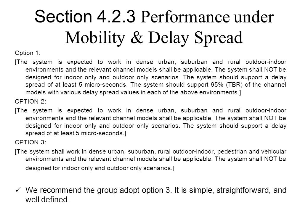 Section 4.2.3 Performance under Mobility & Delay Spread Option 1: [The system is expected to work in dense urban, suburban and rural outdoor-indoor en
