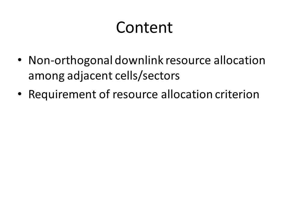 Content Non-orthogonal downlink resource allocation among adjacent cells/sectors Requirement of resource allocation criterion