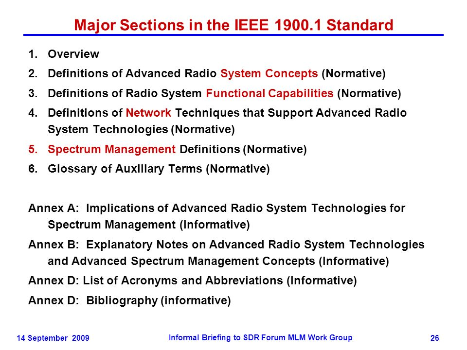 14 September 2009 Informal Briefing to SDR Forum MLM Work Group 26 Major Sections in the IEEE 1900.1 Standard 1.Overview 2.Definitions of Advanced Rad