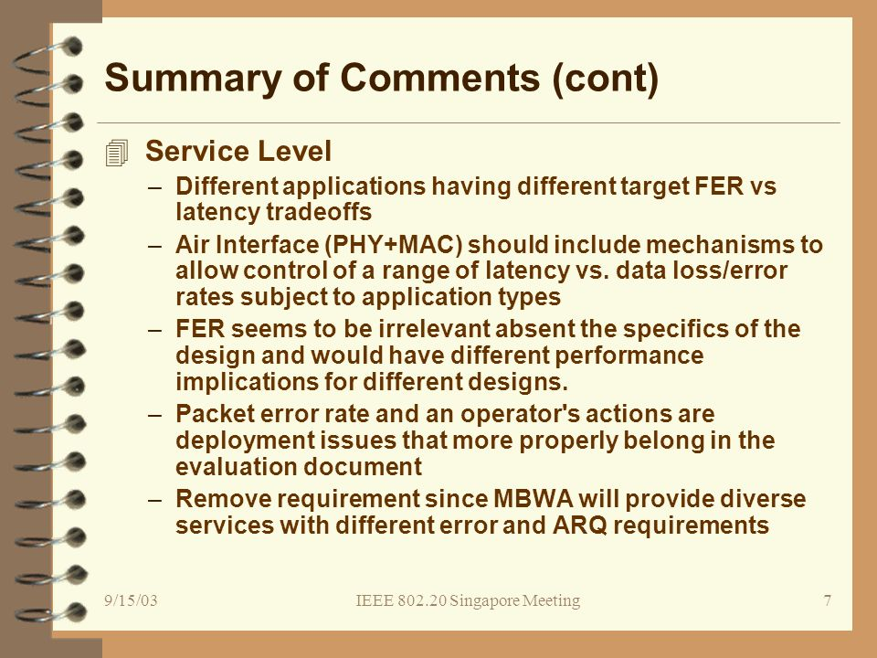 9/15/03IEEE 802.20 Singapore Meeting8 Summary of Comments (cont.) 4General & misc.