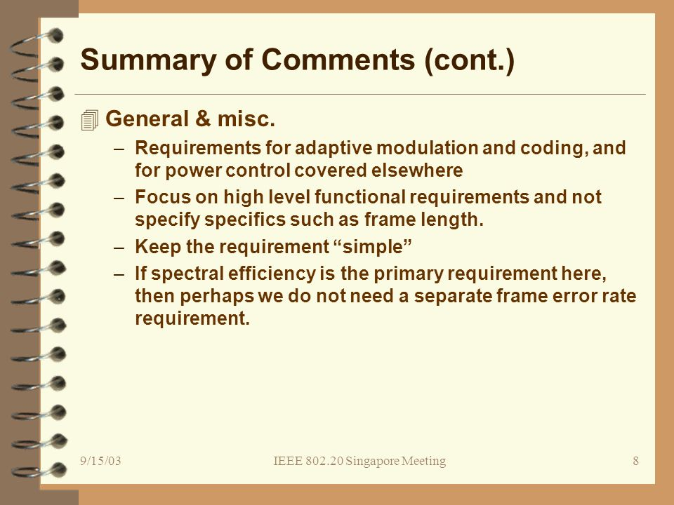9/15/03IEEE Singapore Meeting8 Summary of Comments (cont.) 4General & misc.