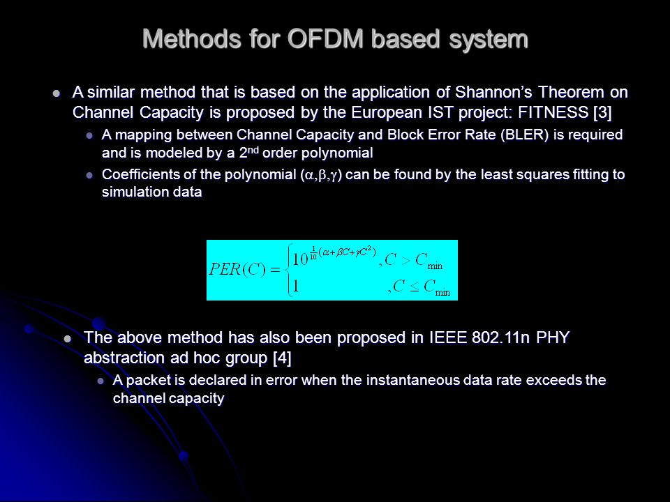 Methods for OFDM based system A similar method that is based on the application of Shannons Theorem on Channel Capacity is proposed by the European IS