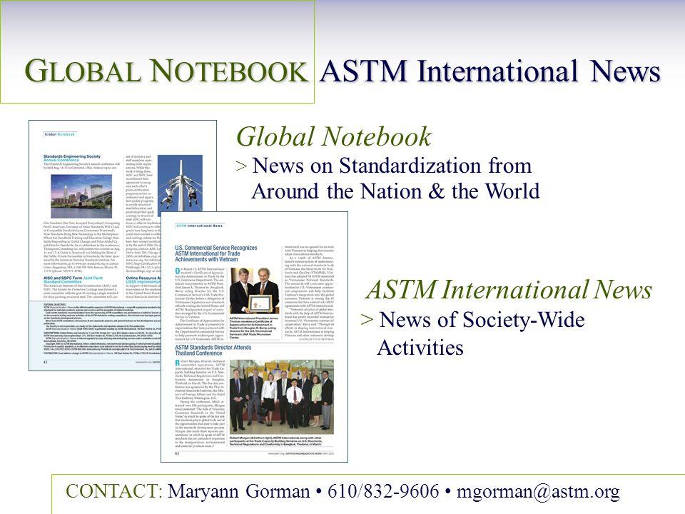 CONTACT: Maryann Gorman 610/832-9606 mgorman@astm.org Global Notebook > > News on Standardization from Around the Nation & the World ASTM Internationa