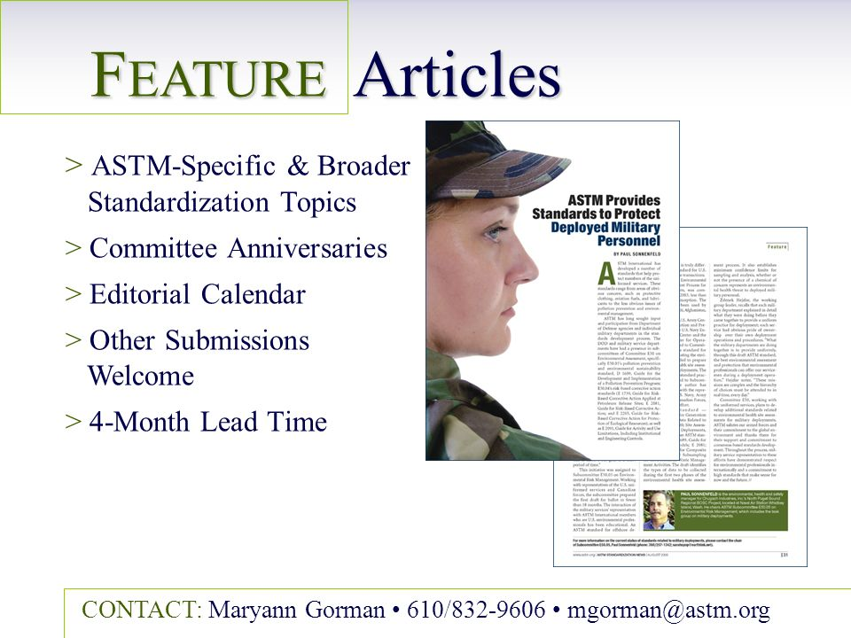 F EATURE Articles > > ASTM-Specific & Broader Standardization Topics > > Committee Anniversaries > > Editorial Calendar > > Other Submissions Welcome