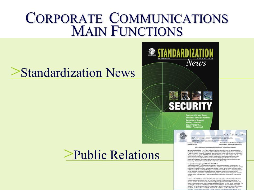 C ORPORATE C OMMUNICATIONS M AIN F UNCTIONS > Standardization News > Public Relations