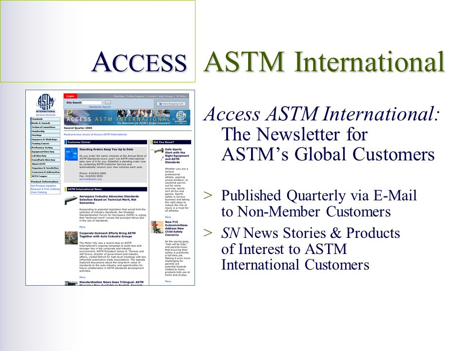 Access ASTM International: The Newsletter for ASTMs Global Customers >Published Quarterly via E-Mail to Non-Member Customers >SN News Stories & Produc