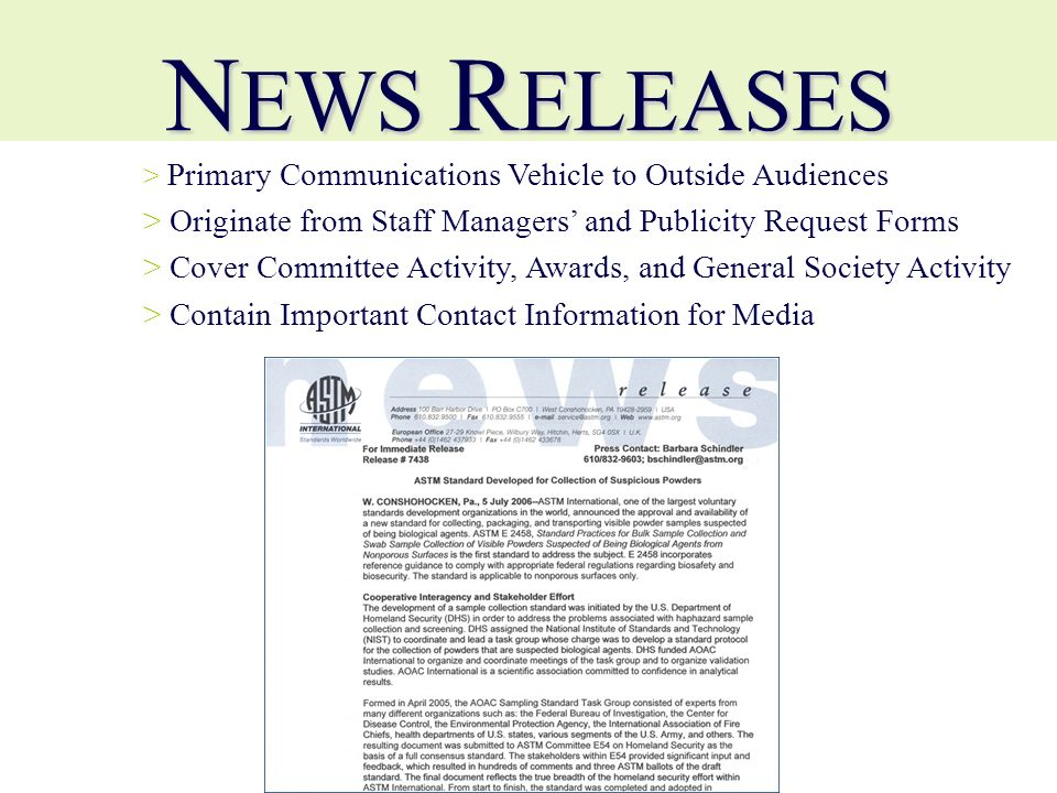 N EWS R ELEASES > > Primary Communications Vehicle to Outside Audiences > > Originate from Staff Managers and Publicity Request Forms > > Cover Commit