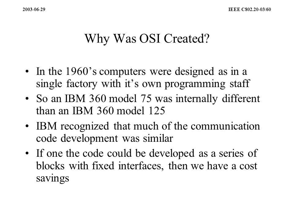 2003-06-29 IEEE C802.20-03/60 Why Was OSI Created.