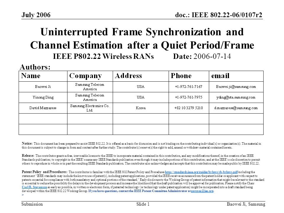 doc.: IEEE 802.22-06/0107r2 Submission July 2006 Baowei Ji, SamsungSlide 1 Uninterrupted Frame Synchronization and Channel Estimation after a Quiet Pe