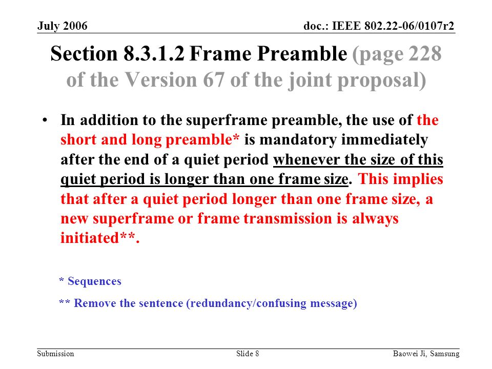 doc.: IEEE 802.22-06/0107r2 Submission July 2006 Baowei Ji, SamsungSlide 8 Section 8.3.1.2 Frame Preamble (page 228 of the Version 67 of the joint pro