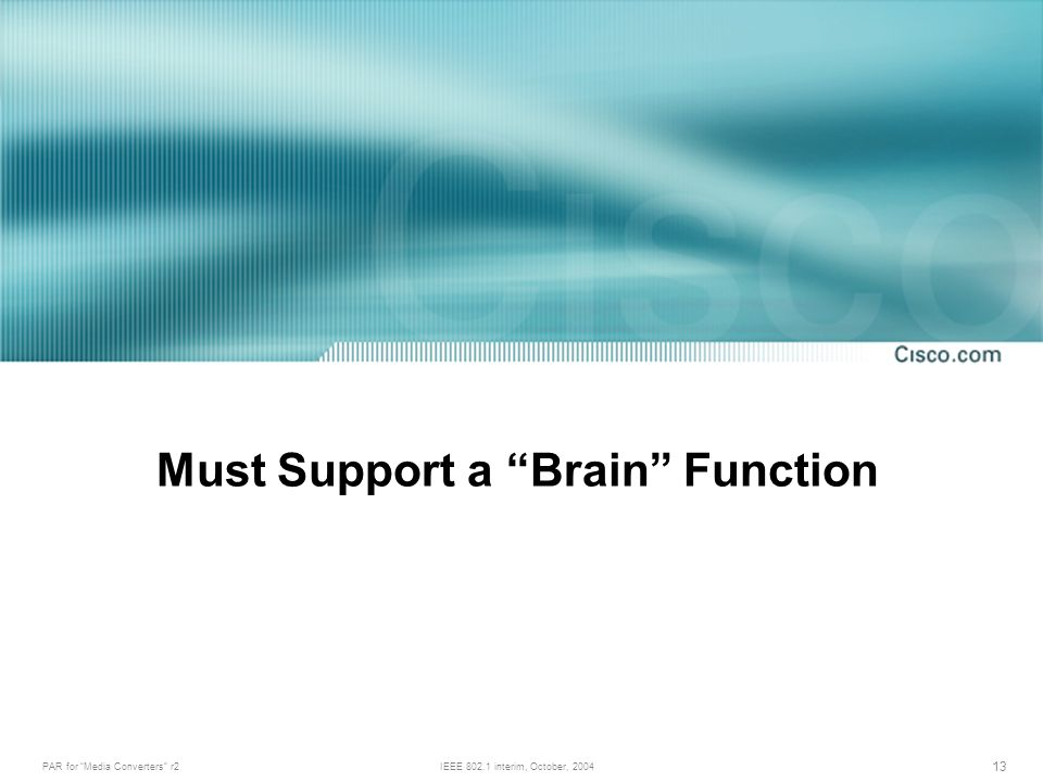 PAR for Media Converters r2IEEE interim, October, Must Support a Brain Function