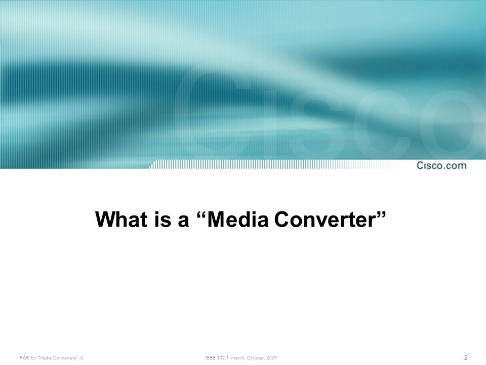 PAR for Media Converters r2IEEE 802.1 interim, October, 2004 2 What is a Media Converter