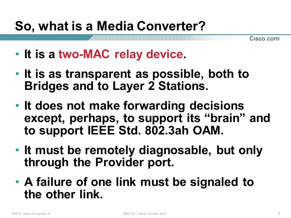 77 PAR for Media Converters r2IEEE 802.1 interim, October, 2004 It is a two-MAC relay device.