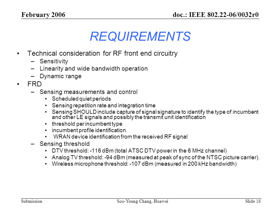 REQUIREMENTS Technical consideration for RF front end circuitry –Sensitivity –Linearity and wide bandwidth operation –Dynamic range FRD –Sensing measu