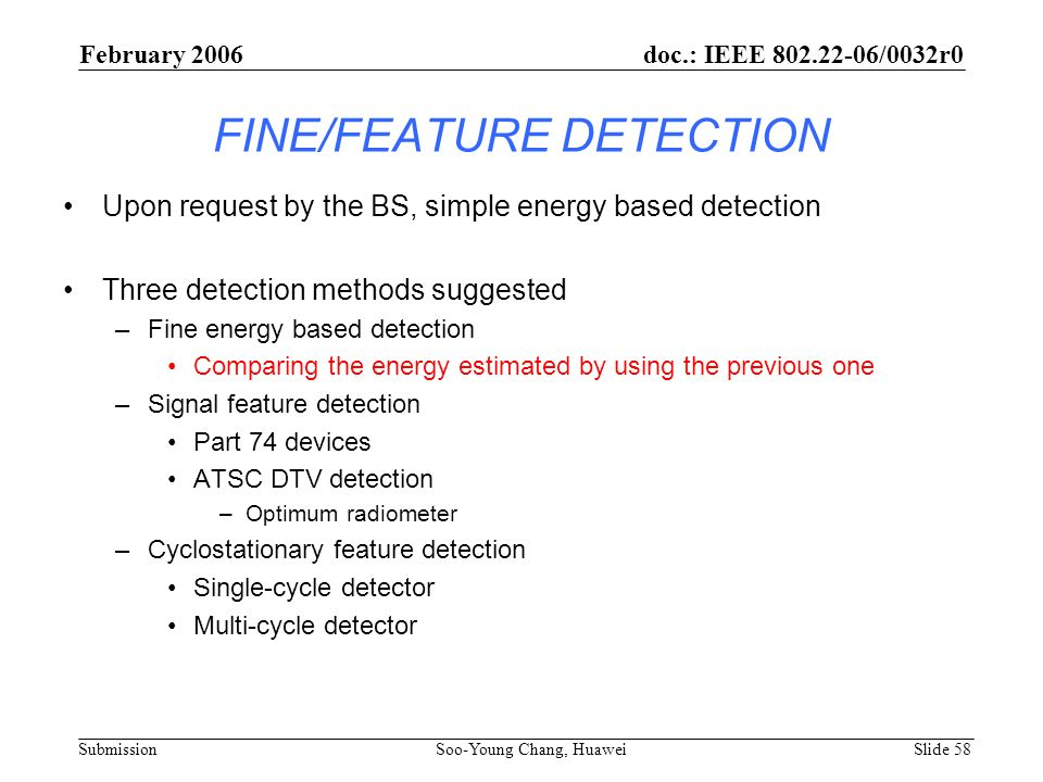 FINE/FEATURE DETECTION Upon request by the BS, simple energy based detection Three detection methods suggested –Fine energy based detection Comparing