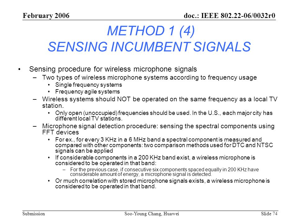 METHOD 1 (4) SENSING INCUMBENT SIGNALS Sensing procedure for wireless microphone signals –Two types of wireless microphone systems according to freque