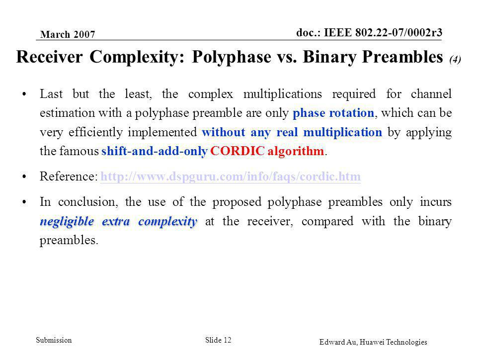 doc.: IEEE 802.22-07/0002r3 Submission March 2007 Edward Au, Huawei Technologies Slide 12 Receiver Complexity: Polyphase vs.