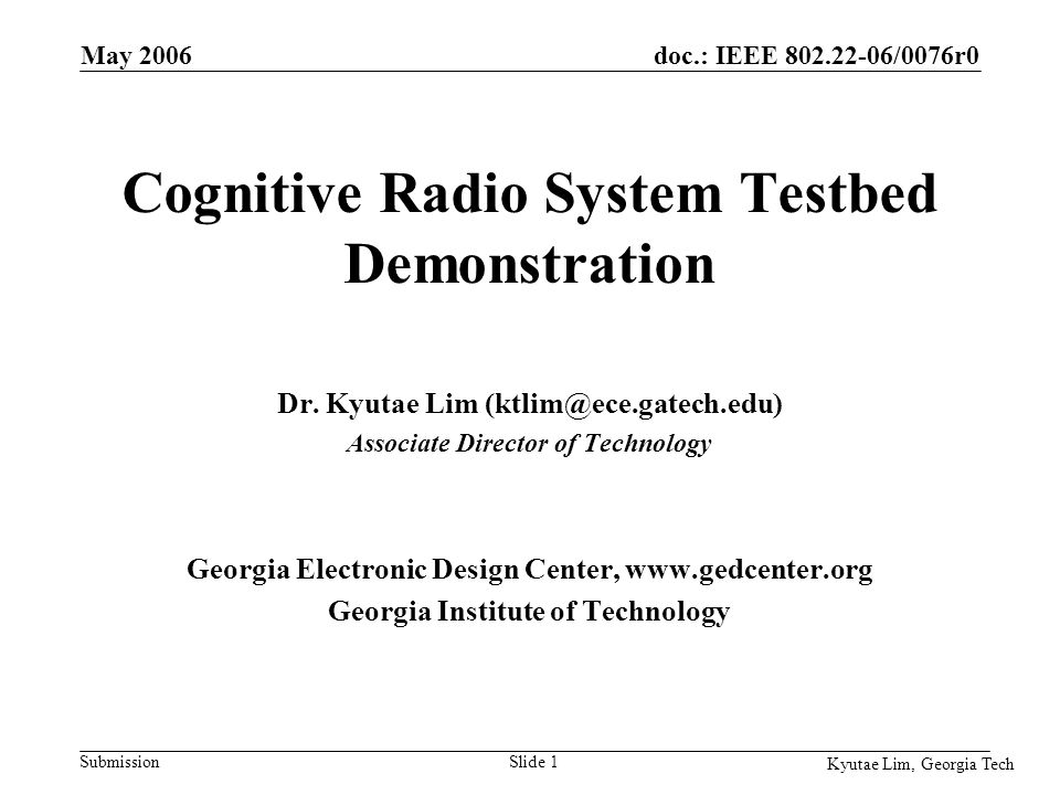 doc.: IEEE 802.22-06/0076r0 Submission Kyutae Lim, Georgia Tech May 2006 Slide 32 ATSC Test 2 – w/ WiMax (1) ATSC with Fading plus OFDMA signal to the adjacent channel ATSC –Ch.