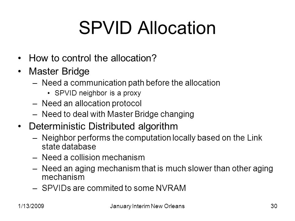 1/13/2009January Interim New Orleans30 SPVID Allocation How to control the allocation? Master Bridge –Need a communication path before the allocation