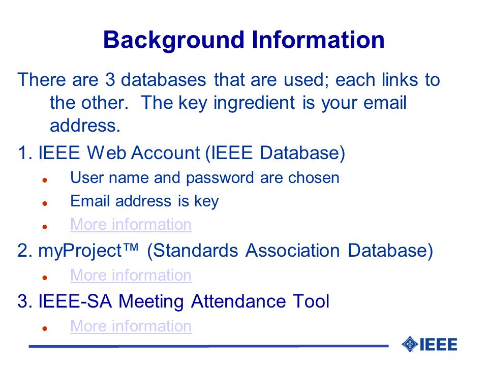 Background Information There are 3 databases that are used; each links to the other.