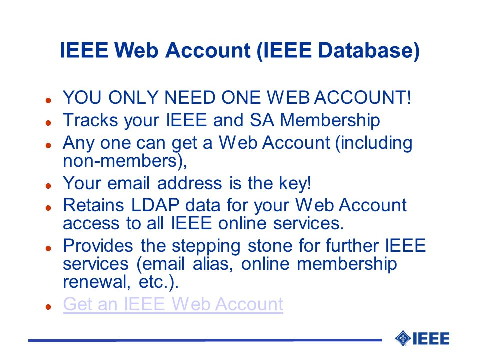 IEEE Web Account (IEEE Database) l YOU ONLY NEED ONE WEB ACCOUNT.