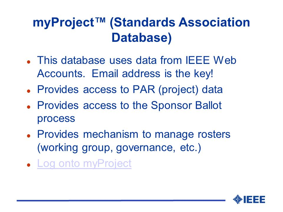 myProject (Standards Association Database) l This database uses data from IEEE Web Accounts.