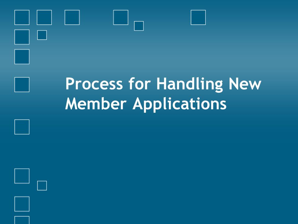 Process for Handling New Member Applications