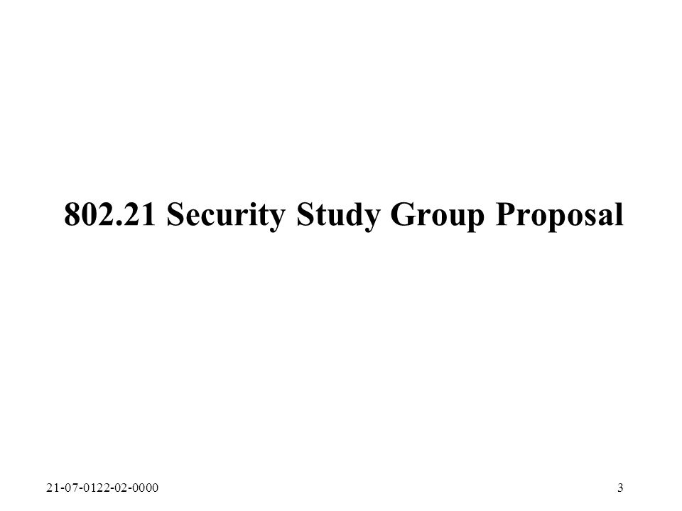 21-07-0122-02-00003 802.21 Security Study Group Proposal