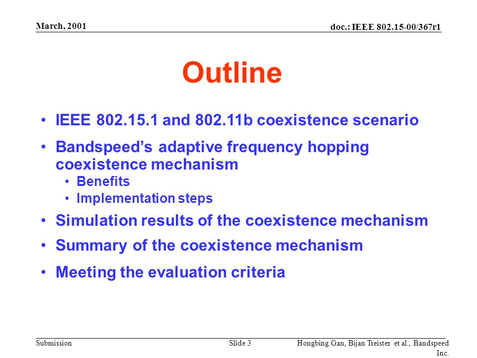 doc.: IEEE 802.15-00/367r1 Submission March, 2001 Hongbing Gan, Bijan Treister et al., Bandspeed Inc.