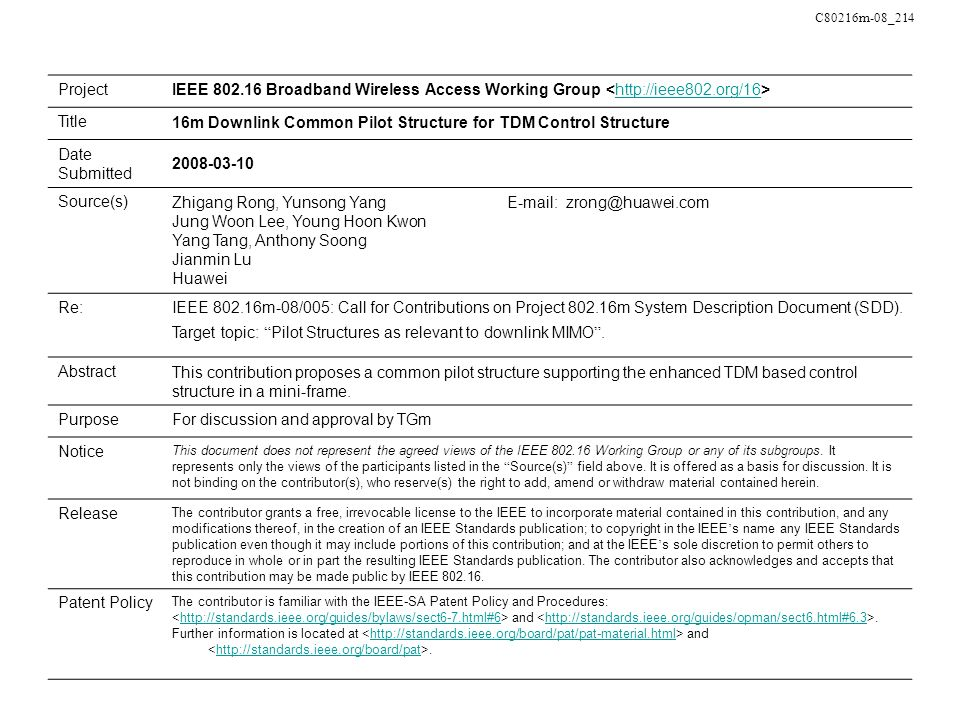 C80216m-08_214 ProjectIEEE 802.16 Broadband Wireless Access Working Group http://ieee802.org/16 Title16m Downlink Common Pilot Structure for TDM Contr