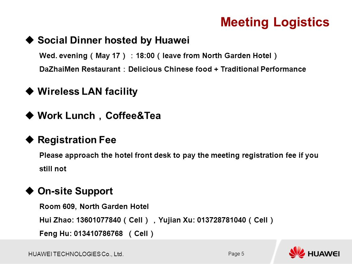 HUAWEI TECHNOLOGIES Co., Ltd. Page 5 Social Dinner hosted by Huawei Wed.