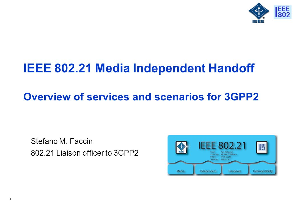 1 IEEE 802.21 Media Independent Handoff Overview of services and scenarios for 3GPP2 Stefano M.