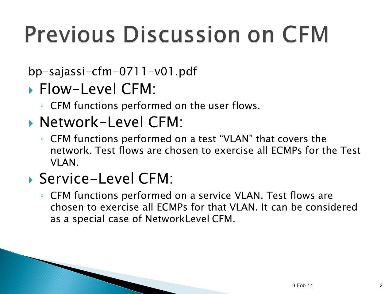 bp-sajassi-cfm-0711-v01.pdf Flow-Level CFM: CFM functions performed on the user flows.