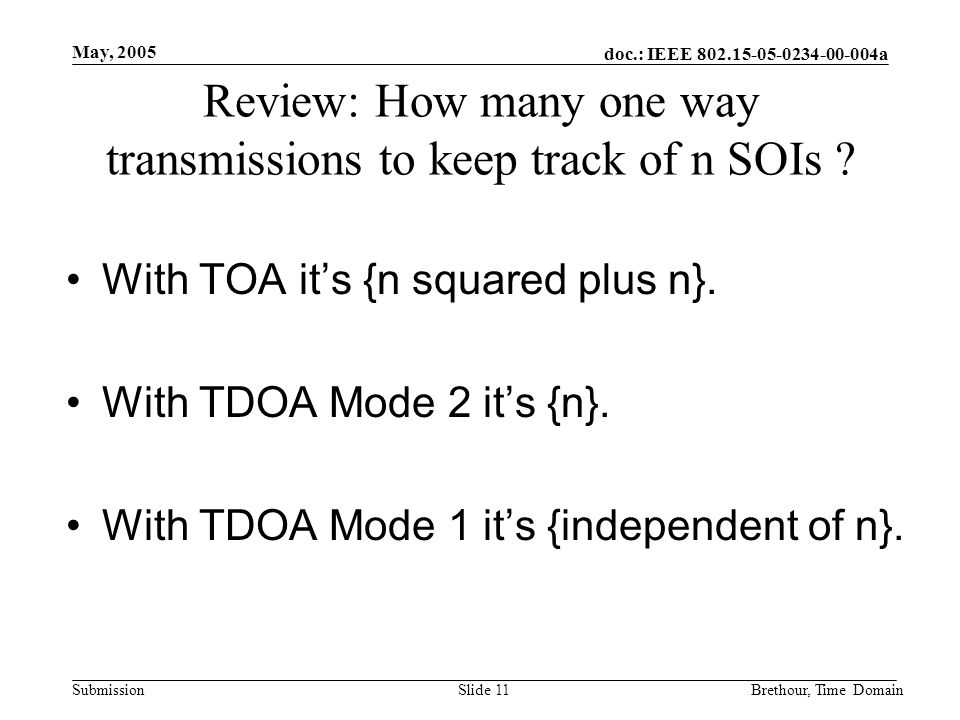 doc.: IEEE 802.15-05-0234-00-004a Submission May, 2005 Brethour, Time DomainSlide 11 Review: How many one way transmissions to keep track of n SOIs .