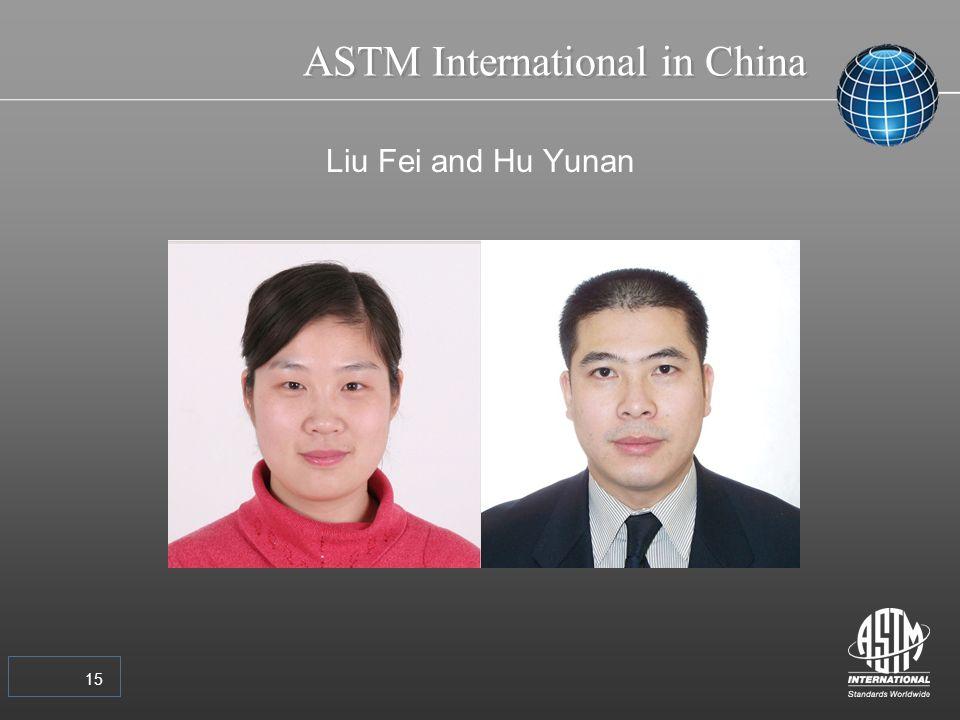 15 ASTM International in China Liu Fei and Hu Yunan
