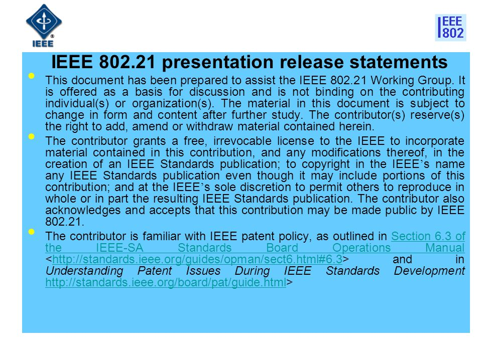 IEEE 802.21 presentation release statements This document has been prepared to assist the IEEE 802.21 Working Group. It is offered as a basis for disc