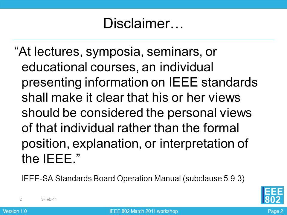 Page 33Version 1.0 IEEE 802 March 2011 workshop EEE 802 Standard Revision Process - underway 802.11-2007 1220 pages Amendments k (223 p) n (560 p) D11.0 p ( 45 p) D11.0 r (116 p) y ( 84 p) D11.0 w (114 p) D10.0 v (428 p) D16.0 802.11-revision D7.02 2608 pages